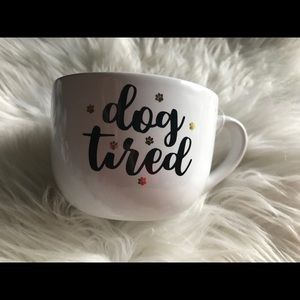 Dog tired mug, can you relate? New.
